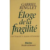 Gabriel Ringlet, Eloge de la Fragilité